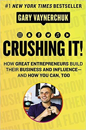 Crushing It! Gary Vaynerchuk