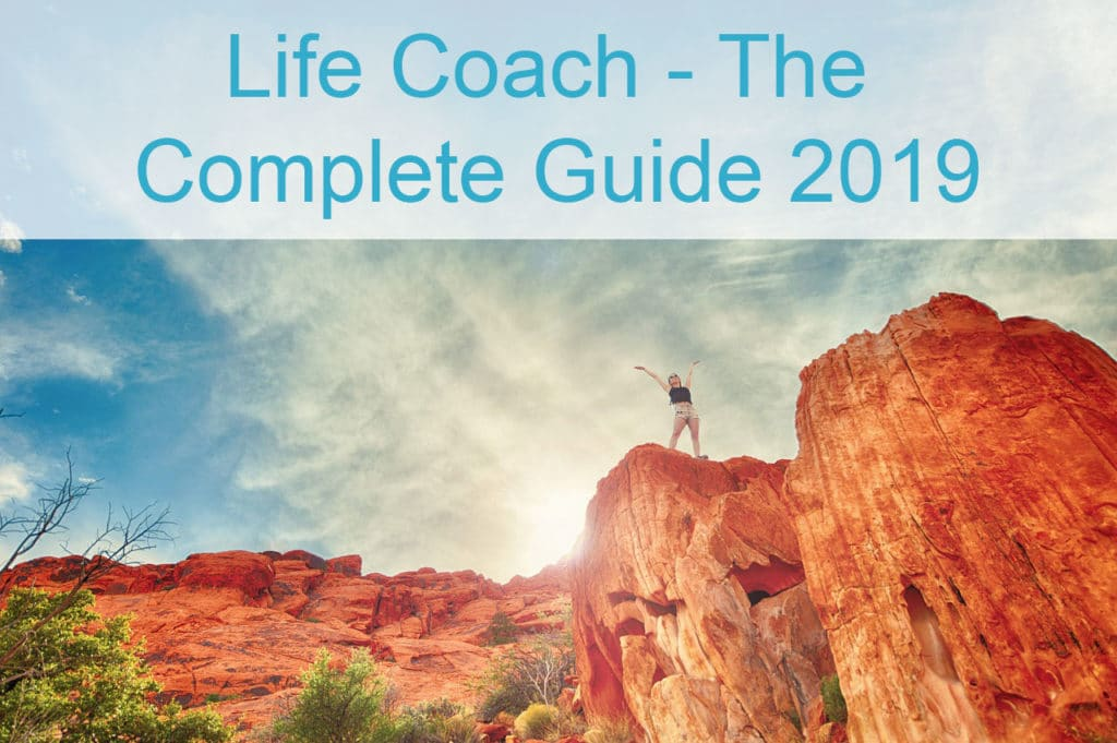 Life Coach - The Complete Guide 2019