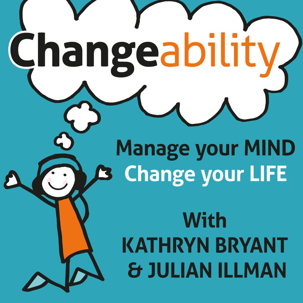 Changeability With Kathryn Bryant & Julian Illman