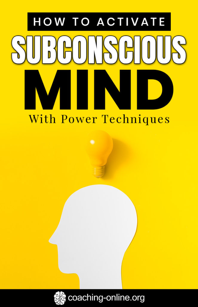 Activate Subconscious Mind With Power Techniques