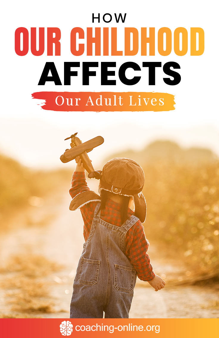 How Our Childhood Affects Our Adult Lives