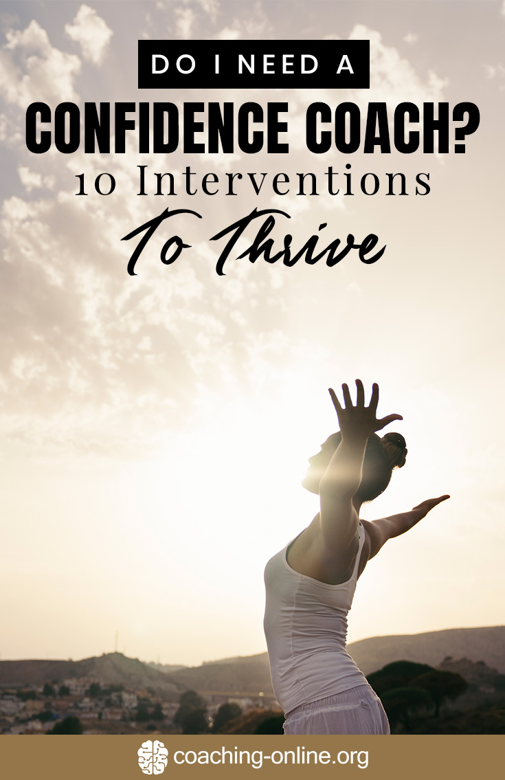 Do I Need A Confidence Coach? 10 Interventions To Thrive
