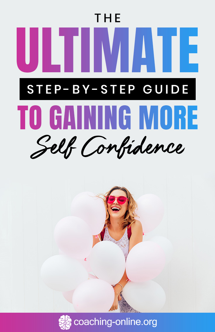 The Ultimate Step-By-Step Guide to Gaining More Self Confidence