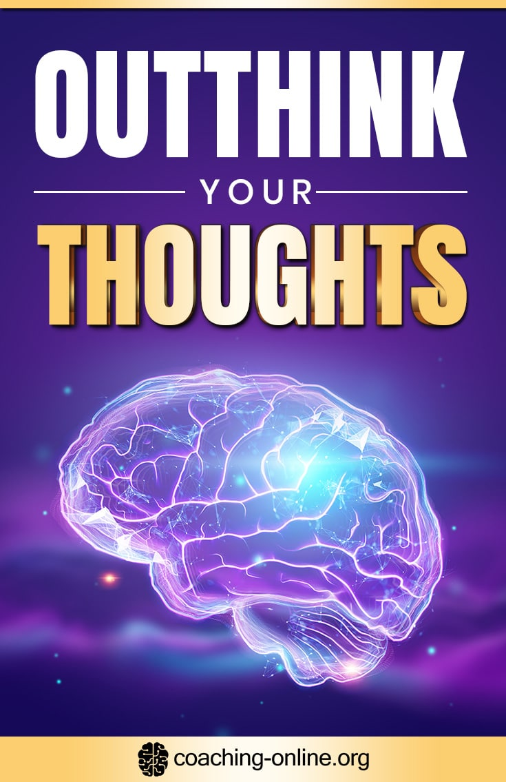 Outthink Your Thoughts