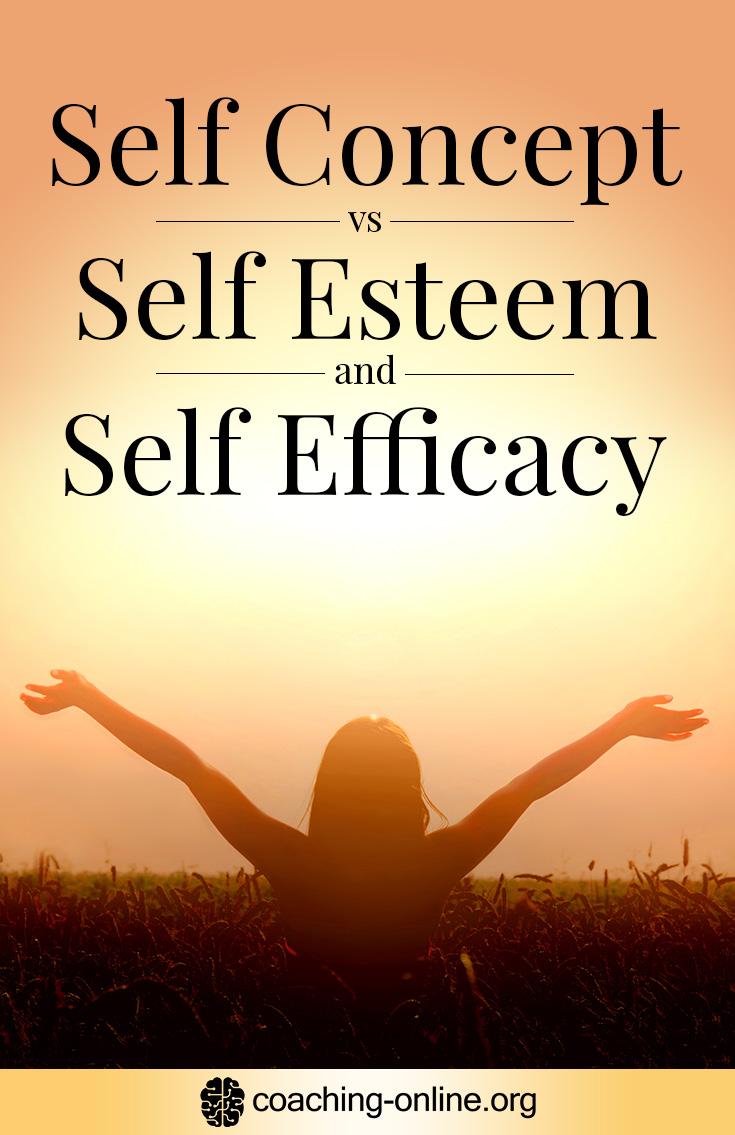 Self Concept vs Self Esteem and Self Efficacy