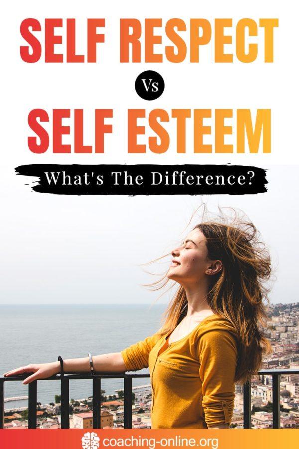 Self Respect Vs Self Esteem