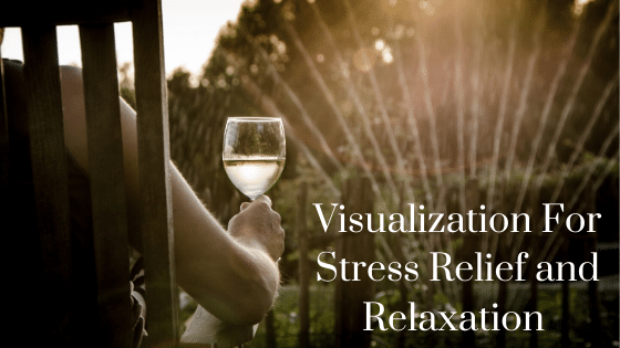 How Does Visualization Promote Relaxation and Stress Reduction_