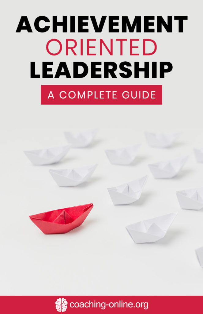 Achievement Oriented Leadership - A Complete Guide