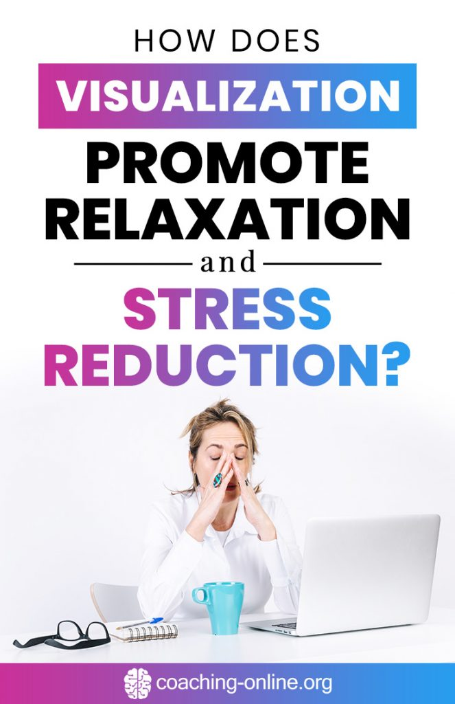 How Does Visualization Promote Relaxation and Stress Reduction