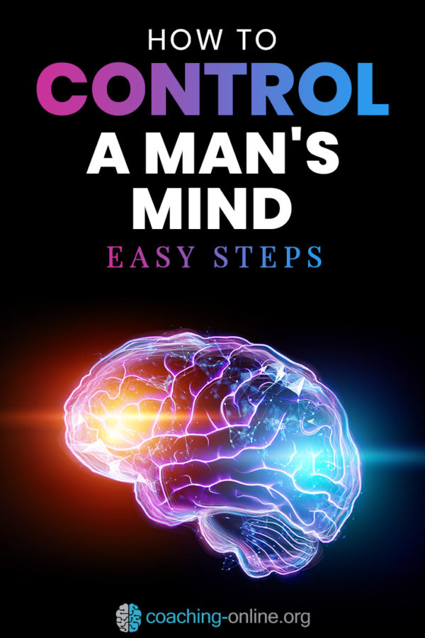 How To Control A Man's Mind