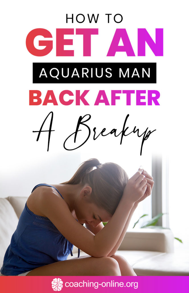 How To Get An Aquarius Man Back After A Breakup