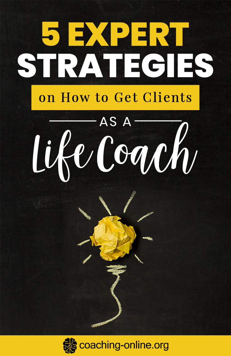 5 Expert Strategies on How to Get Clients as a Life Coach