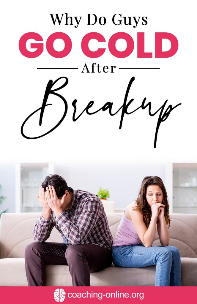 Why Do Guys Go Cold After Breakup