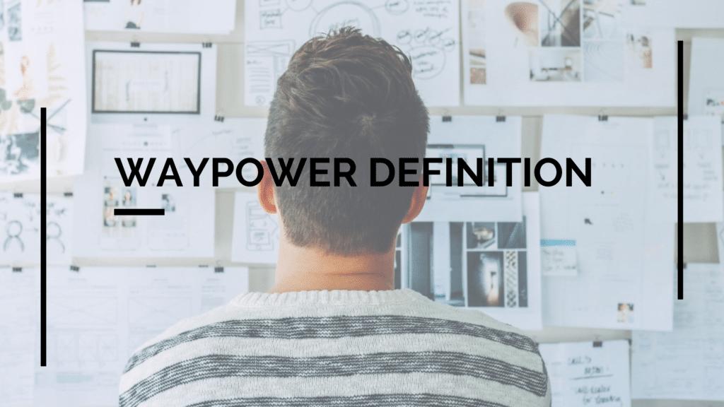 Waypower defination