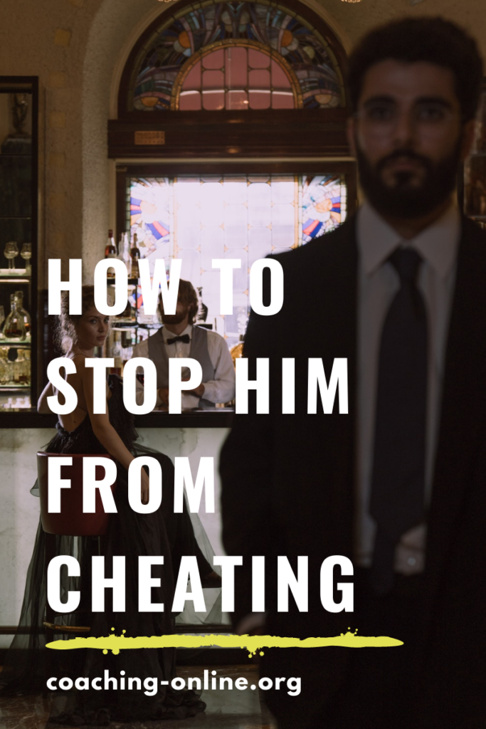 how to stop him from cheating