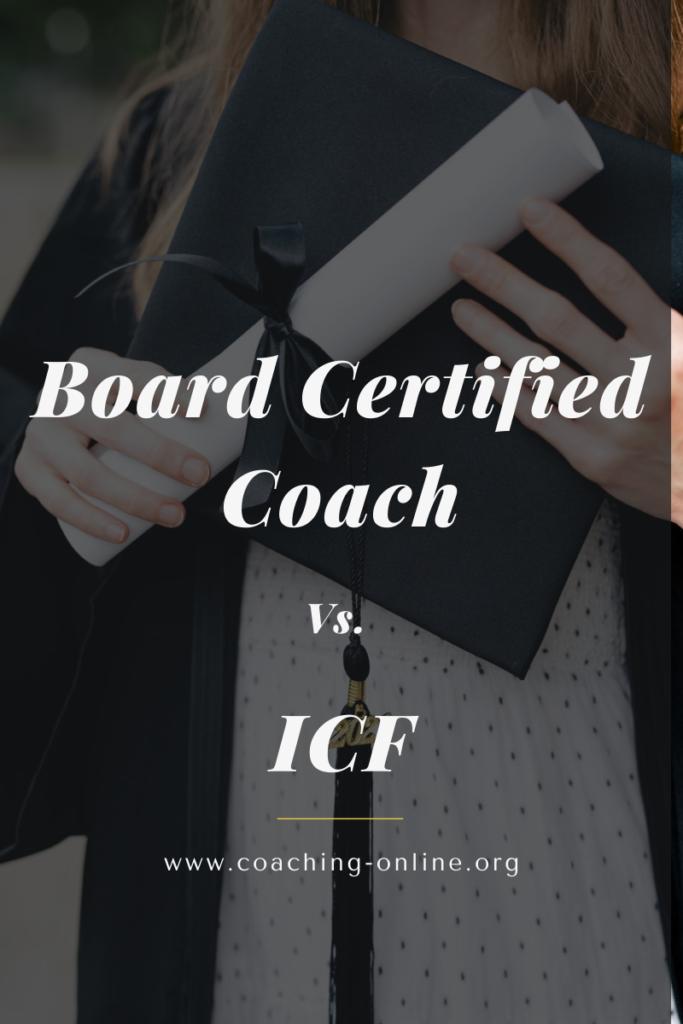 Board Certified Coach vs ICF